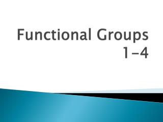 Functional Groups 1-4