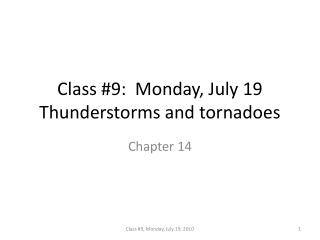 Class #9:  Monday, July 19 Thunderstorms and tornadoes