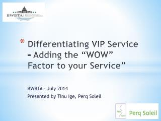"Differentiating VIP  Service - Adding the ""WOW"" Factor to your Service"""