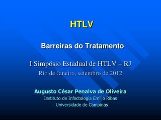 HTLV Barreiras do Tratamento I Simpósio Estadual de HTLV – RJ