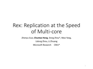 Rex: Replication at the Speed of Multi-core