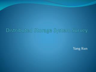 Distributed Storage System Survey