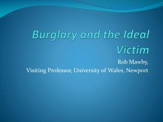 Burglary and the Ideal Victim