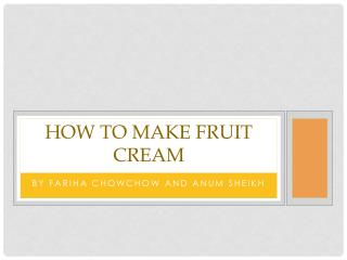 How to make fruit cream
