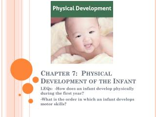 Chapter 7:  Physical Development of the Infant