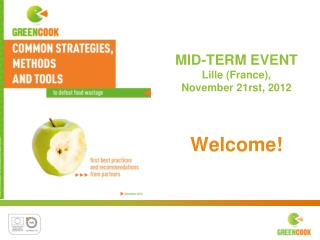 MID-TERM EVENT Lille (France),  November 21rst,  2012 Welcome !