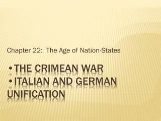 •The  crimean  war •Italian and  german  unification