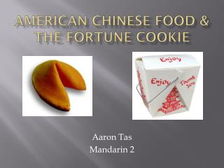 American Chinese Food & The Fortune Cookie