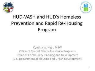 HUD-VASH and HUD s Homeless Prevention and Rapid Re-Housing Program