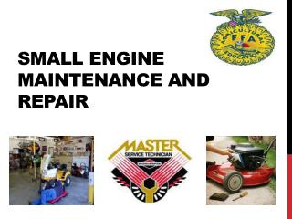 Small engine maintenance and repair