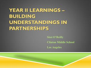 Year II  Learnings  – Building Understandings in Partnerships
