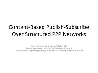 Content-Based Publish-Subscribe Over Structured P2P Networks