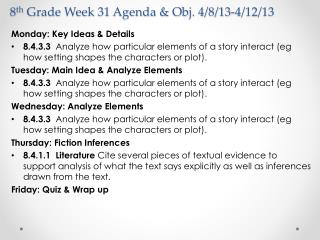 8 th  Grade Week 31 Agenda & Obj. 4/8/13-4/12/13