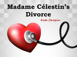 Madame  Célestin's  Divorce