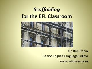 Scaffolding  for the EFL Classroom