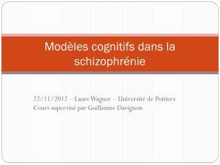 Modèles cognitifs dans la schizophrénie