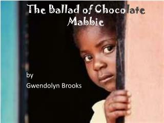 The Ballad of Choco late Mabbie