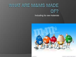 What are M&ms made of?