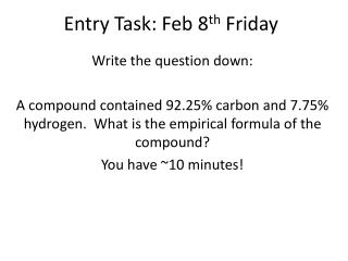 Entry Task: Feb  8 th  Friday