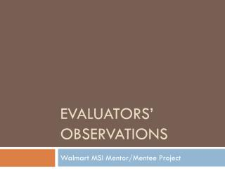 Evaluators' Observations