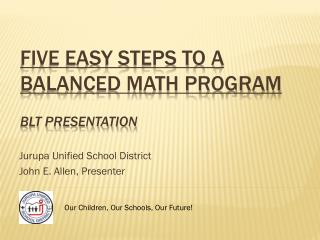 Five Easy Steps to a  Balanced Math Program  BLT Presentation
