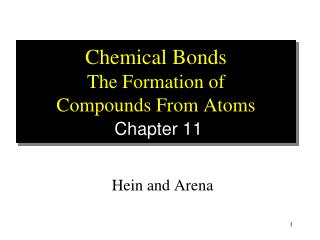 Chemical Bonds The Formation of Compounds From Atoms Chapter 11