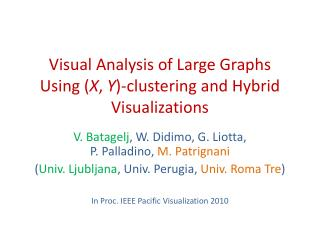 Visual Analysis of Large Graphs Using ( X ,  Y )-clustering and Hybrid Visualizations