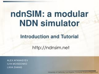 ndnSIM : a modular NDN simulator Introduction and Tutorial