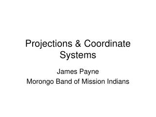 Projections & Coordinate Systems