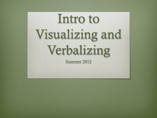 Intro to Visualizing and Verbalizing