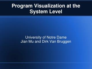 Program Visualization at the System Level