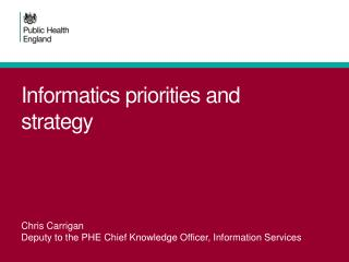 Informatics priorities and strategy
