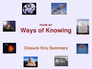 HCOM 301 Ways of Knowing