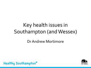 Key health issues in Southampton (and Wessex)