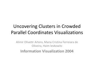 Uncovering Clusters in Crowded Parallel Coordinates Visualizations