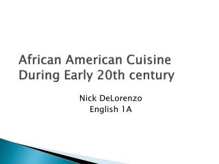 African American Cuisine During Early 20th century