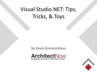 Visual Studio.NET: Tips, Tricks, & Toys