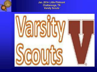 Jan. 2014- Little  Philmont Chattanooga, TN Varsity Scouts