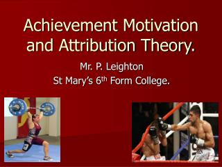 Achievement Motivation and Attribution Theory.