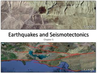 Earthquakes and Seismotectonics Chapter 5