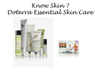 Know Skin ? Doterra Essential Skin Care