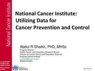 National Cancer Institute:  Utilizing Data for  Cancer Prevention and Control
