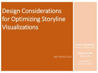 Design Considerations  for  Optimizing Storyline  Visualizations IEEE INFOVIS 2012