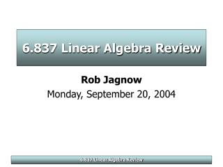 6.837 Linear Algebra Review