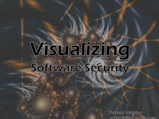Visualizing Software Security