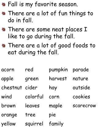 Fall is my favorite season. There are a lot of fun things to do in fall.