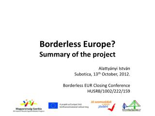 Borderless  Eur ope ? Summary of the project