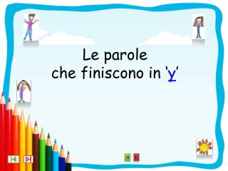 Le parole  che finiscono  in ' y '