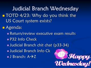 Judicial Branch Wednesday