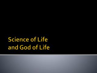 Science of Life  and God of Life